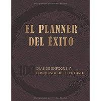 El Planner del Éxito: 100 días de enfoque y conquista de tu futuro (Spanish Edition)