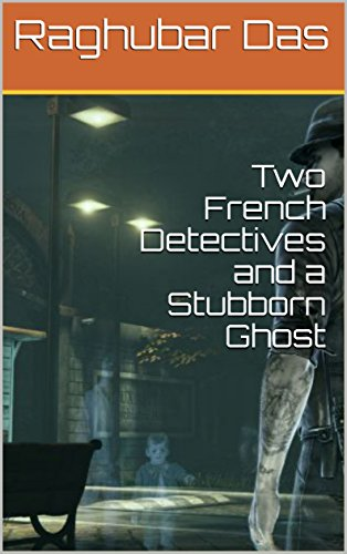 Two French Detectives and a Stubborn Ghost