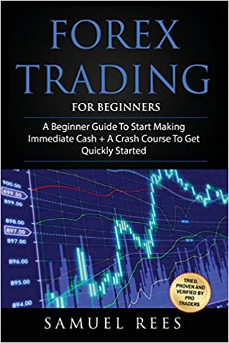 2 Manuscripts A Beginner Guide Forex Trading For Beginners A Crash Course To Get Quickly Started