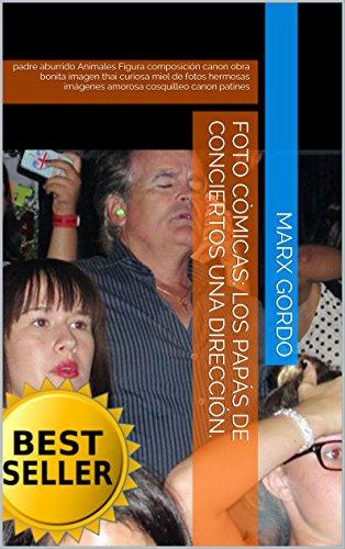 Descargar Libro Foto Còmicas: Los Papás De Conciertos Una Dirección.: Padre Aburrido Animales Figura Composición Canon Obra Bonita Imagen Thai Curiosa Miel De Fotos Hermosas ... Patines Marx Gordo