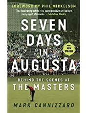 Seven Days in Augusta: Behind the Scenes at the Masters