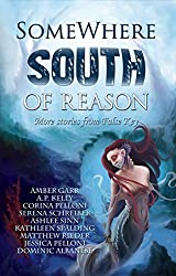 Somewhere South of Reason: More Stories & Poems from False Key