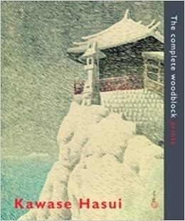 Kawase Hasui: The Complete Woodblock Prints: Amazon.es: Kendall Brown, Watanabe Shoichiro, Amy Reigle Newland: Libros en idiomas extranjeros