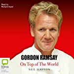 Gordon Ramsay: On Top of the World | Neil Simpson