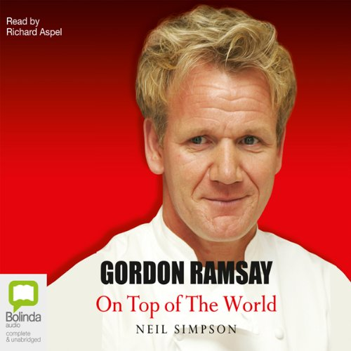 Gordon Ramsay: On Top of the World by Neil Simpson