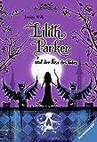 Lilith Parker, Band 2: Lilith Parker und der Kuss des Todes (Ravensburger Taschenbücher)
