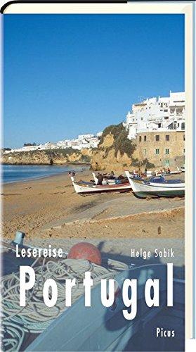 Lesereise Portugal: Die Fischer, die die Zeit anhalten (Picus Lesereisen)