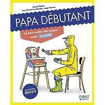 Papa débutant: Le best-seller des papas enfin illustré