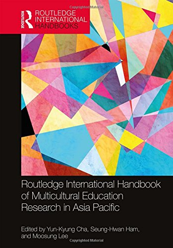Routledge International Handbook of Multicultural Education Research in Asia Pacific (Routledge International Handbooks)