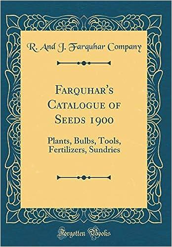Farquhar's Catalogue of Seeds 1900: Plants, Bulbs, Tools