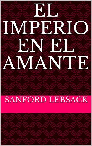 El imperio en el Amante (Spanish Edition) by [Lebsack, Sanford]