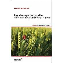 Champs de bataille (Les): Histoire et défis de l'agriculture