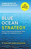 img - for Blue Ocean Strategy, Expanded Edition: How to Create Uncontested Market Space and Make the Competition Irrelevant book / textbook / text book