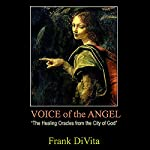 Voice of the Angel: The Healing Oracles from the City of God | Frank DiVita