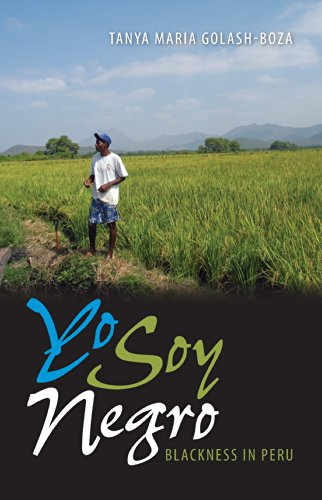 Yo Soy Negro: Blackness in Peru (New World Diasporas)