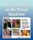Water Chemistry for the Marine Aquarium