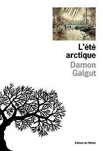 L'été arctique par Galgut
