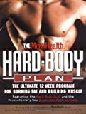 12 week program - The Men's Health Hard Body Plan : The Ultimate 12-Week Program for Burning Fat and Building Muscle