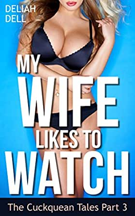 My Wife Likes To Watch (Cuckquean Couples) (The Cuckquean