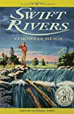 Swift Rivers by Cornelia Meigs front cover
