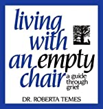 Living with an Empty Chair: A Guide Through Grief