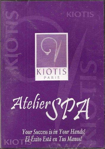 (Atelier Spa: Your Success Is in Your Hand (Kiotis Paris Spa Training - English & Spanish Version))