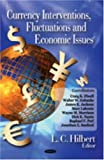 Currency Interventions, Fluctuations and Economic Issues, L. C. Hilbert, 1604560789