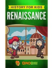 Renaissance: History for kids: A Captivating Guide to a Remarkable Period in European History