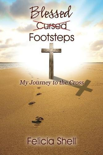 Cursed - Blessed Footsteps: My Journey to the Cross PDF