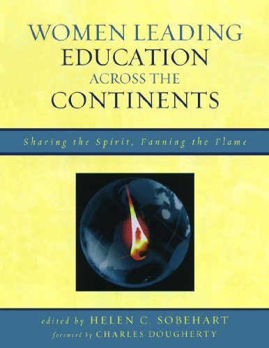 Women Leading Education across the Continents: Sharing the Spirit, Fanning the Flame