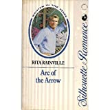 Arc of the Arrow, Rita Rainville, 0373088329