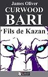 Bari, fils de Kazan par Curwood