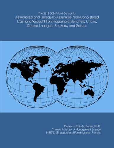 The 2019-2024 World Outlook for Assembled and Ready-to-Assemble Non-Upholstered Cast and Wrought Iron Household Benches, Chairs, Chaise Lounges, Rockers, and Settees