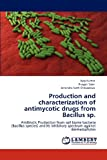 Production and Characterization of Antimycotic Drugs from Bacillus Sp, Ajay Kumar and Pragati Saini, 3847370251