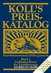 Koll's Preiskatalog Märklin 00/H0 Band 1 2010: Liebhaberpreise für Triebfahrzeuge; Eisenbahnsammeln leicht gemacht