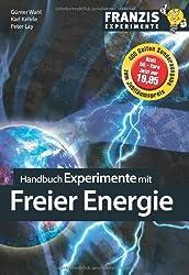 Handbuch Experimente mit der Freien Energie von Karl Kehrle (2011) Broschiert