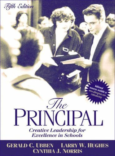 The Principal: Creative Leadership for Excellence in Schools by Gerald C. Ubben (2004-01-01)