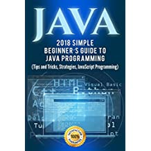 Java: Simple Beginner's Guide to Java Programming (Tips and Tricks and Strategies of Java Programming) (Volume 1)