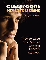 Classroom Habitudes by Angela Maiers (2008-12-03)