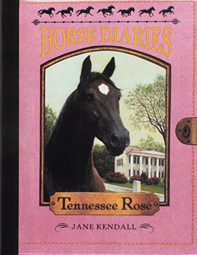 Tennessee Rose (Tennessee Rose (Turtleback School & Library Binding Edition) (Horse Diaries (PB)))