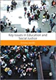 Key Issues in Education and Social Justice, Smith, Emma, 1849208107