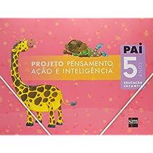 Projeto PAI - Pensamento, Ação e Inteligência. Educação Infantil. 5 Anos