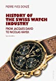 History of the Swiss Watch Industry : From Jacques David to Nicolas Hayek, Donzé, Pierre-Yves, 3034312350