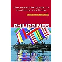 Philippines - Culture Smart! The Essential Guide to Customs and Culture by Colin-Jones, Graham ( Author ) ON Apr-29-2004, Paperback