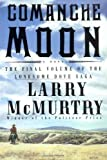 Comanche Moon 1st (first) Edition by McMurtry, Larry published by Simon & Schuster (1997) Hardcover