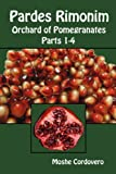 Pardes Rimonim, Orchard of Pomegranates - Vol.1, Parts 1-4 (English, Hebrew and Aramaic Edition)