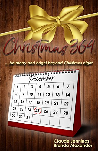 Christmas 364: Be Merry and Bright Beyond Christmas Night (Be Merry Bright Be)
