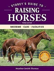 Storey's Guide to Raising Horses, 3rd Edition: Breeding, Care, Facili