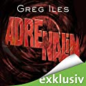 Adrenalin Audiobook by Greg Iles Narrated by Uve Teschner