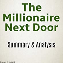 The Millionaire Next Door Summary & Analysis Audiobook by Graham Archibald Narrated by Kevin Kollins